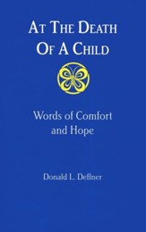 At the Death of a Child: Words of Comfort and Hope