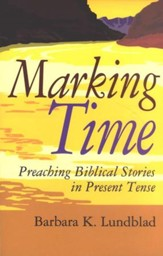 Marking Time: Preaching Biblical Stories in Present Tense