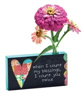 When I Count My Blessings, Bud Vase