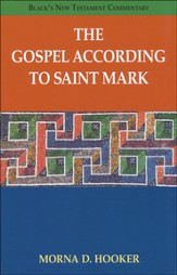 The Gospel According to Saint Mark: Black's New Testament Commentary [BNTC]