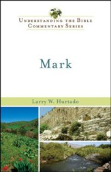 Mark: Understanding the Bible Commentary Series