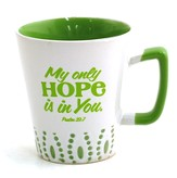 My Only Hope Is In You Mug
