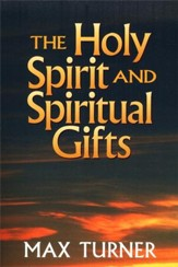 The Holy Spirit And Spiritual Gifts: Then and Now