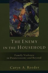 The Enemy in the Household: Family Violence in Deuteronomy and Beyond - Slightly Imperfect