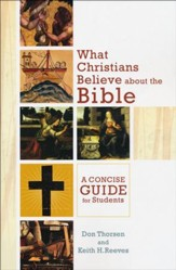What Christians Believe About the Bible: A Concise Guide for Students - Slightly Imperfect