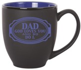 Dad, God Loves You Mug