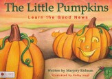 The Little Pumpkins: Learn the Good News