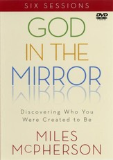God in the Mirror: Discovering Who You Were Created to Be, DVD