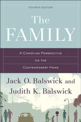 The Family, Fourth Edition: A Christian Perspective on the Contemporary Home