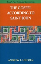 The Gospel According to Saint John [Black's New Testament Commentary]