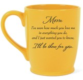 Mom, I'll Be There For You Mug, Yellow