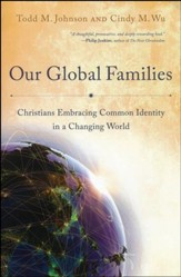 Our Global Families: Christians Embracing Common Identity in a Changing World - Slightly Imperfect