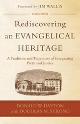 Rediscovering an Evangelical Heritage, 2nd edition: A Tradition and Trajectory of Integrating Piety and Justice