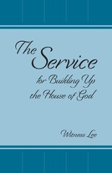 The Service for Building Up the House of God