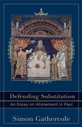 Defending Substitution: An Essay on Atonement in Paul