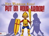 Hey Warrior Kids!: Put on Your Armor!
