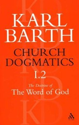 Church Dogmatics I.2 The Doctrine of the Word of God Prolegomena, The Revelation of God, Holy Scripture, and The Proclamation oh