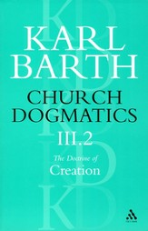 Church Dogmatics III.2 The Doctrine of Creation The Creature