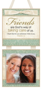 Friends are God's Way Photo Plaque