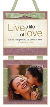 Live a Life of Love Photo Plaque