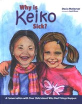 Why is Keiko Sick? A Conversation with Your Child about Why Bad Things Happen