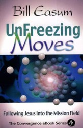 Unfreezing Moves Following Jesus into the Mission Field