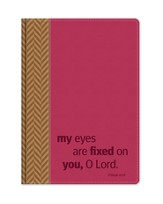 My Eyes Are Fixed On You, O Lord Journal