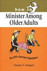 How to Minister Among Older Adults: Life's Journey Continues