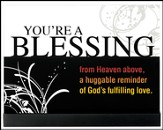 You're a Blessing Plaque