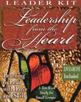 Leadership from the Heart: Learning to Lead with Love   and Skill - Leader Kit with DVD