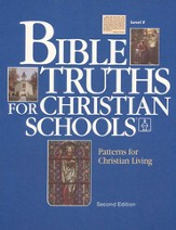Bible Truths Level F/Grade 12: Patterns For Christian Living, Teacher's Edition