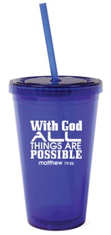 With God All Things are Possible Reusable Cup with Straw