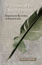 A Defense of the Church Institute: Response to the Critics of  Bound to Join