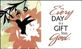 Every Day is a Gift Glass Plaque