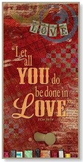 Let All You Do Be Done in Love Hook Plaque