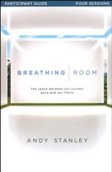 Breathing Room: Space Between Our Current Pace and Our Limits - Participant's Guide