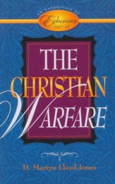 Christian Warfare: An Exposition of Ephesians 6:10-13