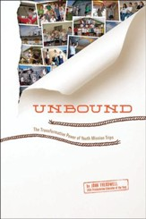 Unbound: The Transformative Power Of Youth Mission Trips