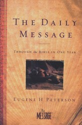 The Daily Message: Through the Bible in One Year -- Slightly