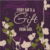 Everyday is a Gift Magnet