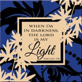 When I am in Darkness the Lord is My Light Magnet