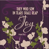 They Who Sow in Tears Shall Reap Joy Magnet