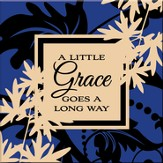 A Little Grace Goes a Long Way Magnet