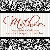 Mothers are a Gift From God Magnet
