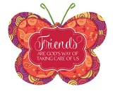 Friends Are God's Way of Taking Care Of Us, Butterfly Magnet