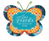 True Friends Are Never Far Apart, Butterfly Magnet