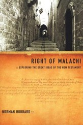 Right of Malachi: Exploring the Great Ideas of the New Testament