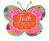 Faith Is Not Believing Butterfly Magnet