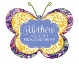 Mothers Are A Gift From God Above, Butterfly Magnet