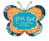 With God, All Things Are Possible, Butterfly Magnet